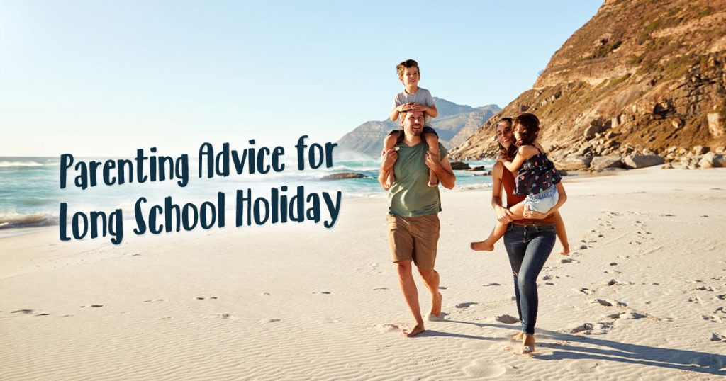 Parenting Advice For Long School Holiday